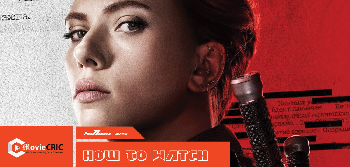 Where to Watch Black Widow Online: When Will Scarlett Johansson Be Streaming For Free 2021