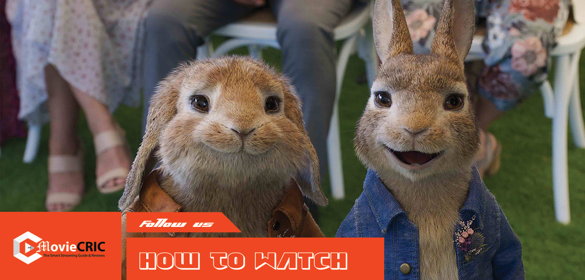Peter Rabbit 2 Full Movie 'How to watch  Online' on TV for Free 2021?