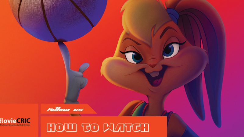 how to watch Space Jam A New Legacy online