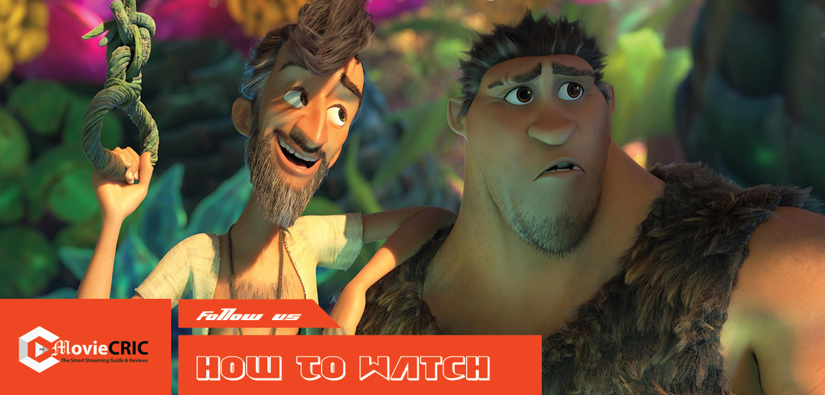 Watch The Croods 2 Online: Trending on Box-Office 2021, Here's How to stream it at HOME Free