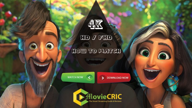 How to Watch The Croods 2 full movie for Free