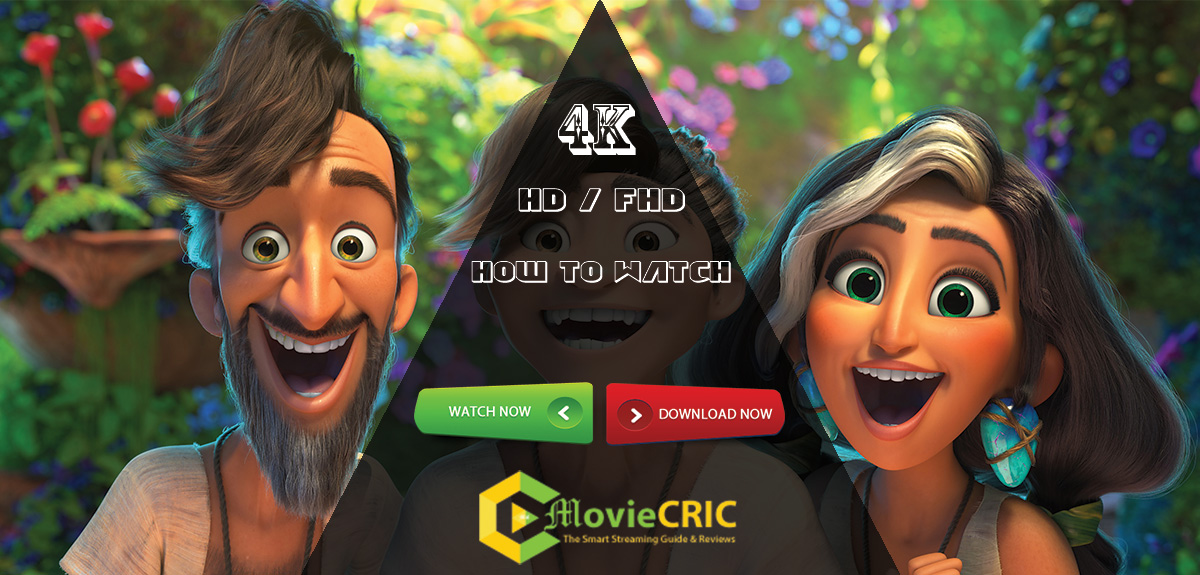The Croods 2 Full Movie – How to watch at Home on TV 2021 Instantly